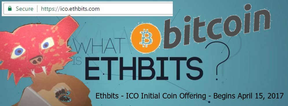 What is Ethbits - Ethbits P2P Cryptocurrency Exchange and Trading Options set to launch Ethbit Token ICO - Initial Coin Offering - on April 15 2017